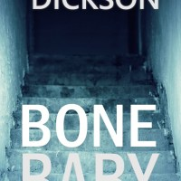 BONE BABY chilling emotional suspense with a killer ending by Diana M Dickson